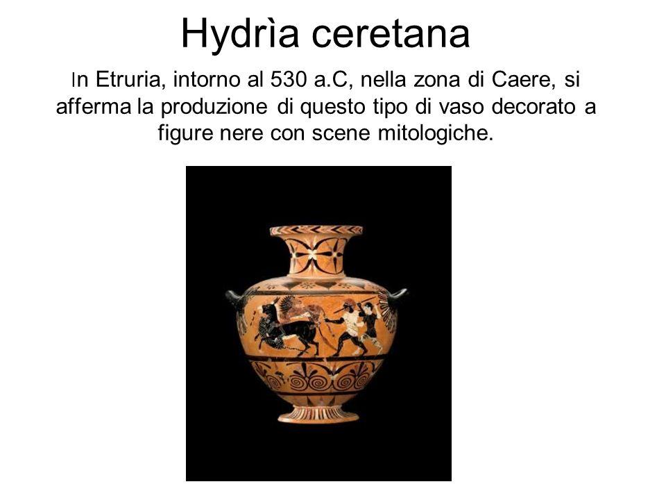 Hydrìa ceretana In Etruria, intorno al 530 a