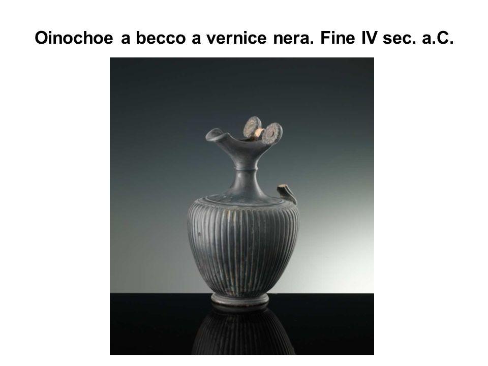 Oinochoe a becco a vernice nera. Fine IV sec. a.C.