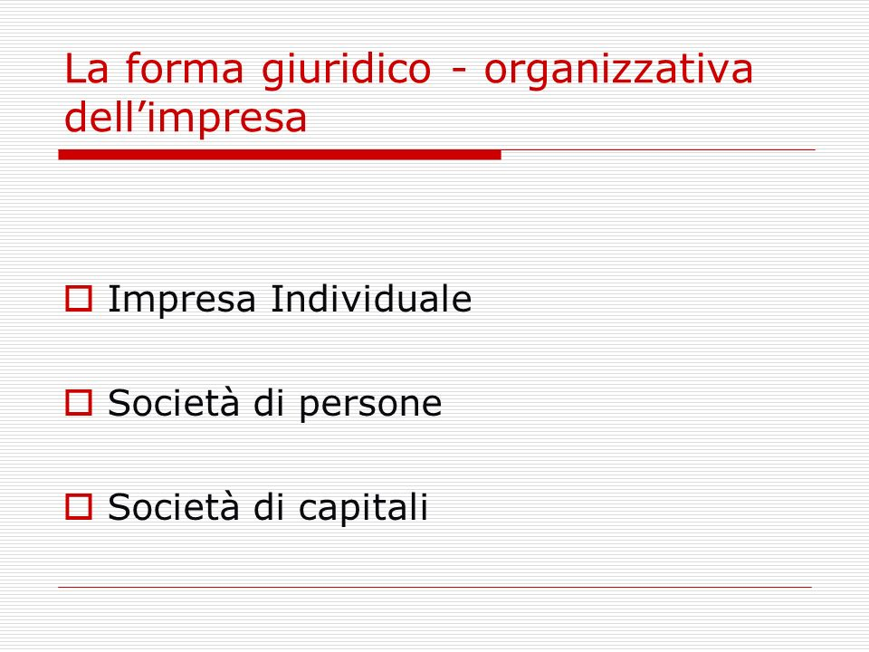 La forma giuridico - organizzativa dell'impresa