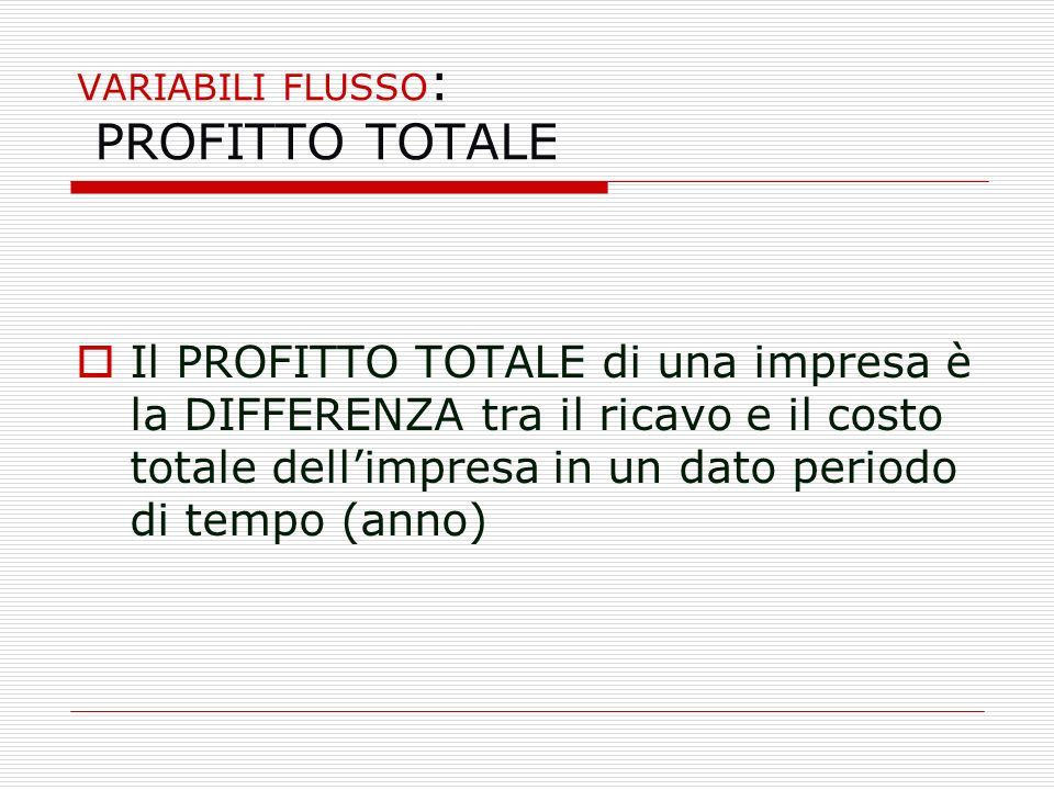 VARIABILI FLUSSO: PROFITTO TOTALE