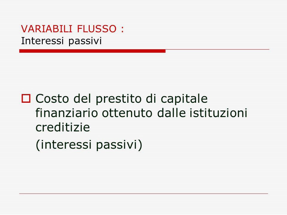 VARIABILI FLUSSO : Interessi passivi