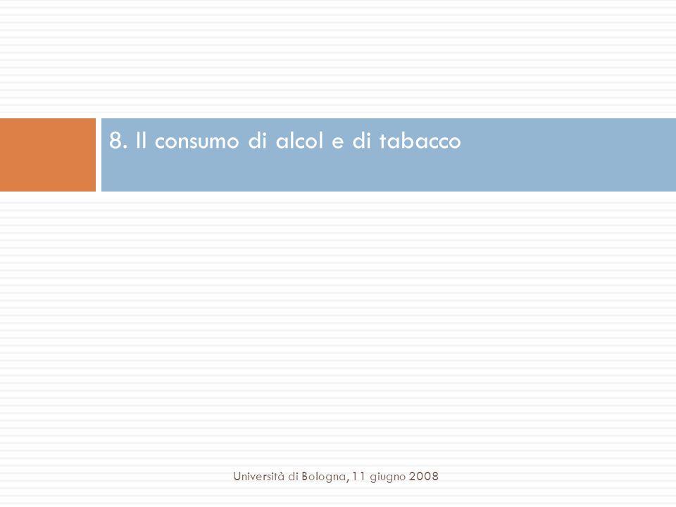 8. Il consumo di alcol e di tabacco