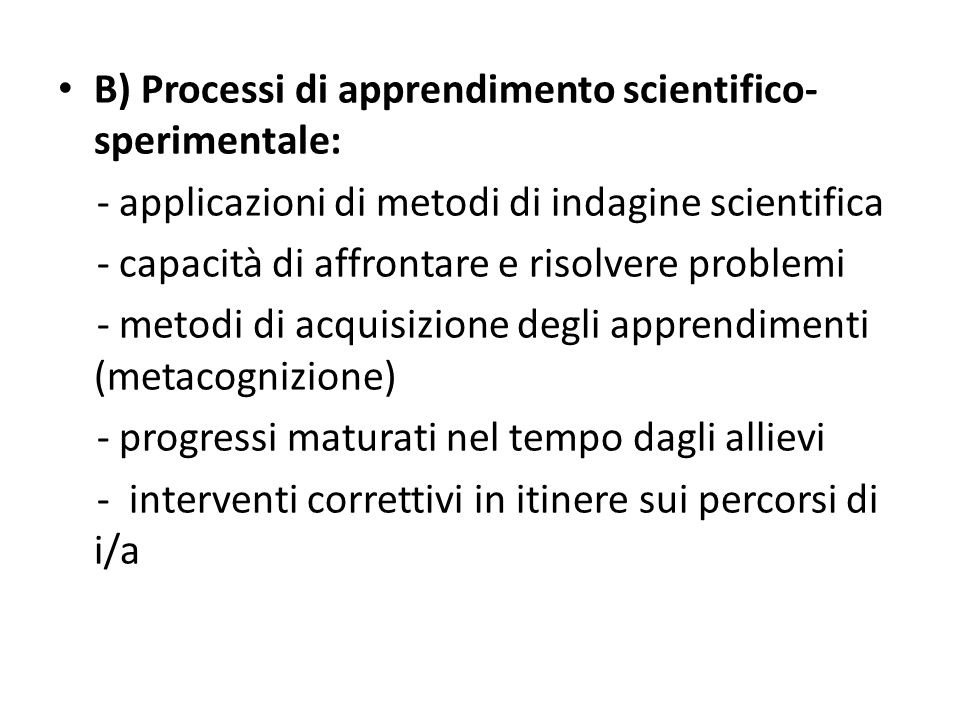 B) Processi di apprendimento scientifico-sperimentale: