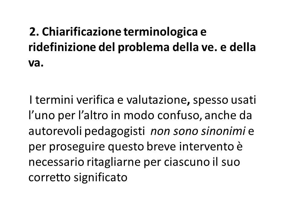 2. Chiarificazione terminologica e ridefinizione del problema della ve