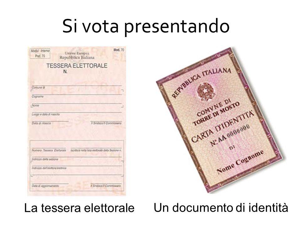 Si vota presentando La tessera elettorale Un documento di identità