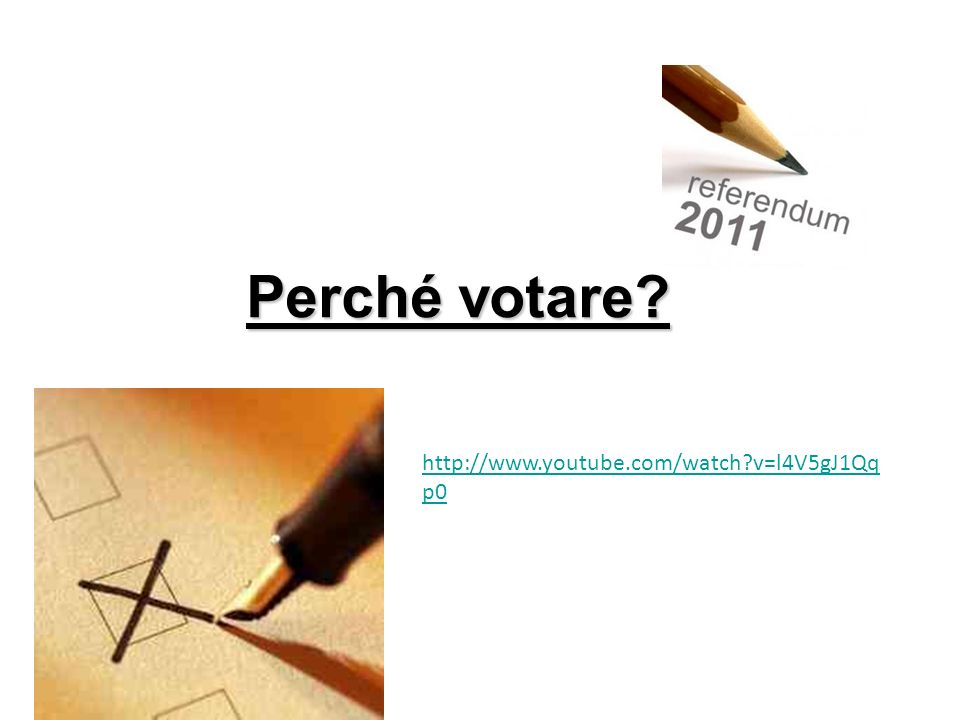 Perché votare http://www.youtube.com/watch v=l4V5gJ1Qqp0