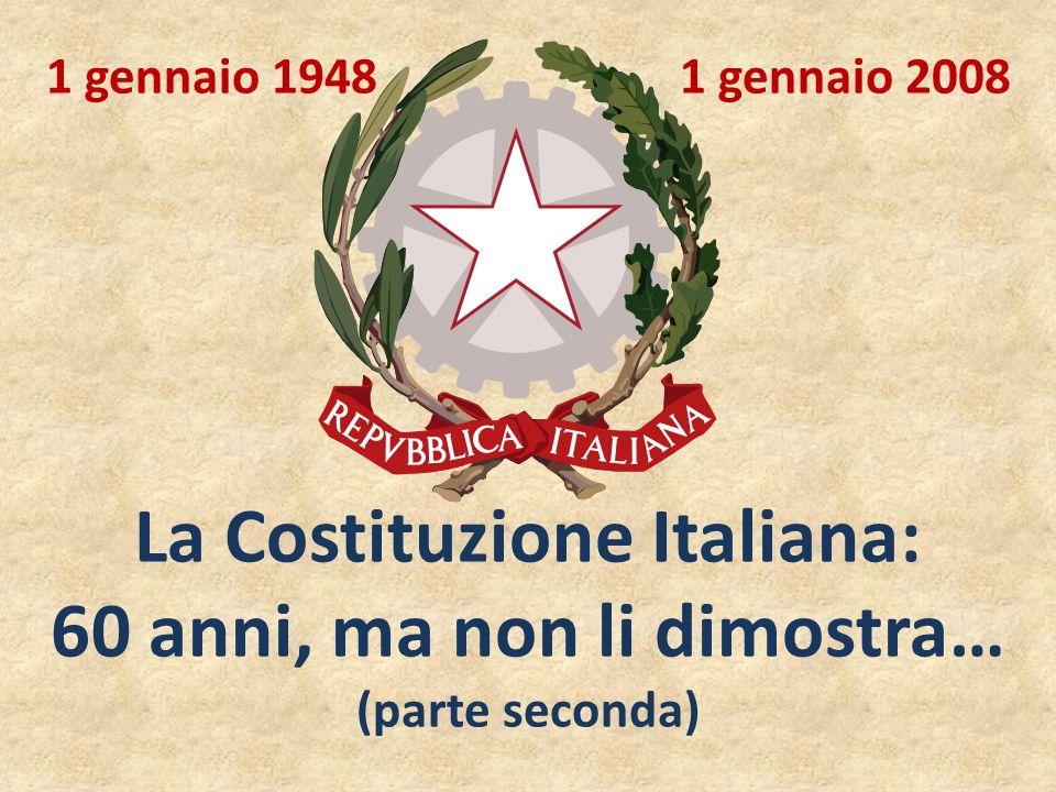 La Costituzione Italiana: 60 anni, ma non li dimostra…