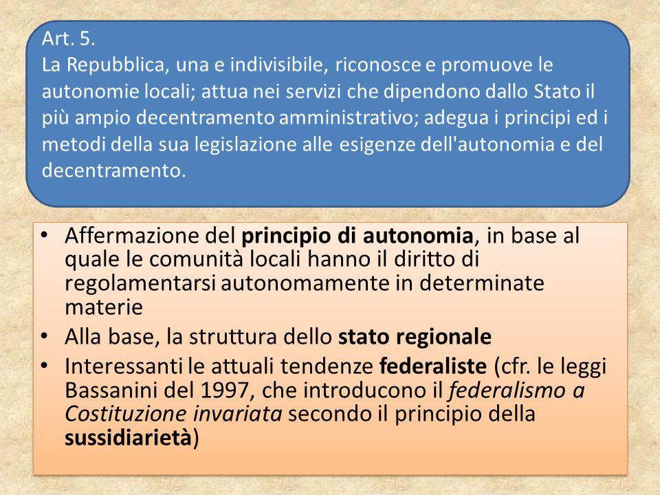 Alla base, la struttura dello stato regionale