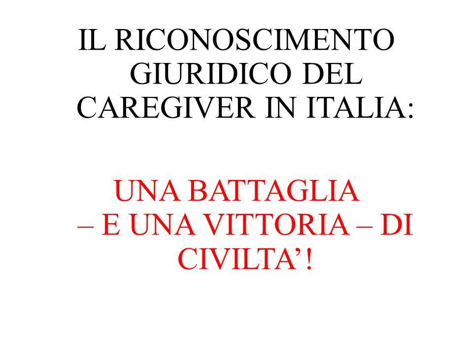 IL RICONOSCIMENTO GIURIDICO DEL CAREGIVER IN ITALIA: UNA BATTAGLIA – E UNA VITTORIA – DI CIVILTA'!
