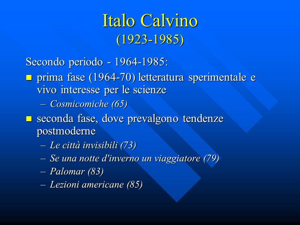 Italo Calvino (1923-1985) Secondo periodo - 1964-1985: