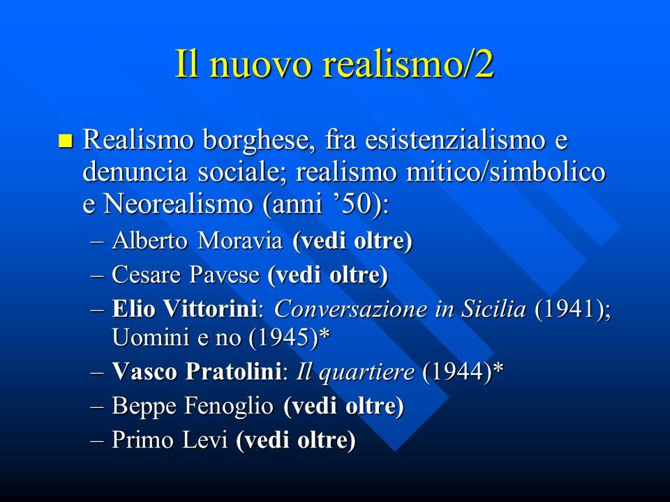 Il nuovo realismo/2 Realismo borghese, fra esistenzialismo e denuncia sociale; realismo mitico/simbolico e Neorealismo (anni '50):