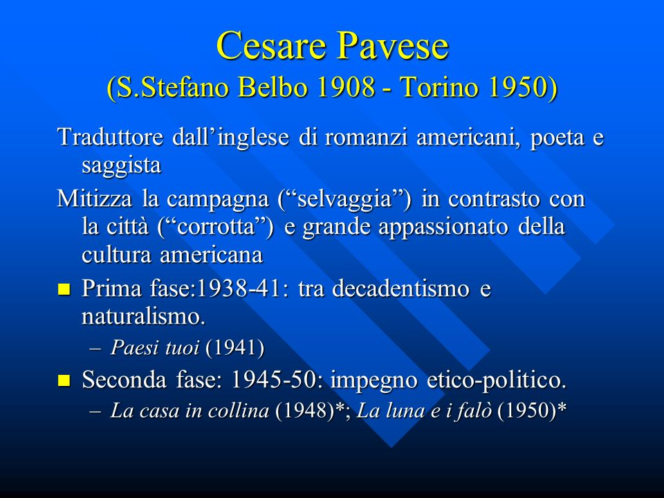 Cesare Pavese (S.Stefano Belbo 1908 - Torino 1950)
