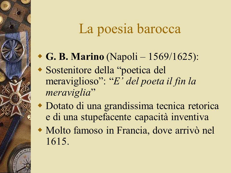 La poesia barocca G. B. Marino (Napoli – 1569/1625):