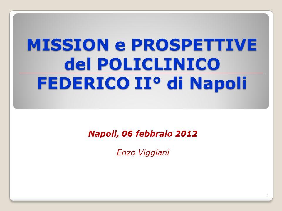 MISSION e PROSPETTIVE del POLICLINICO FEDERICO II° di Napoli