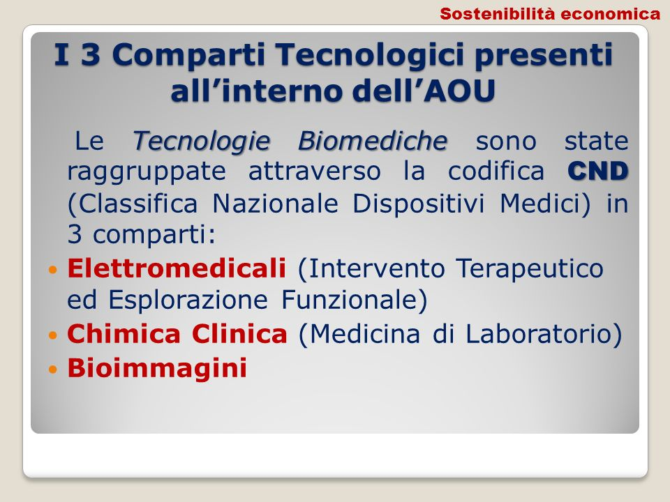 I 3 Comparti Tecnologici presenti all'interno dell'AOU