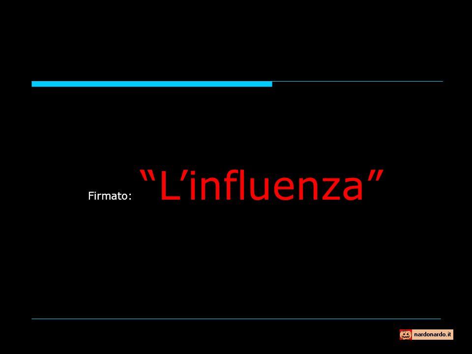 Firmato: L'influenza