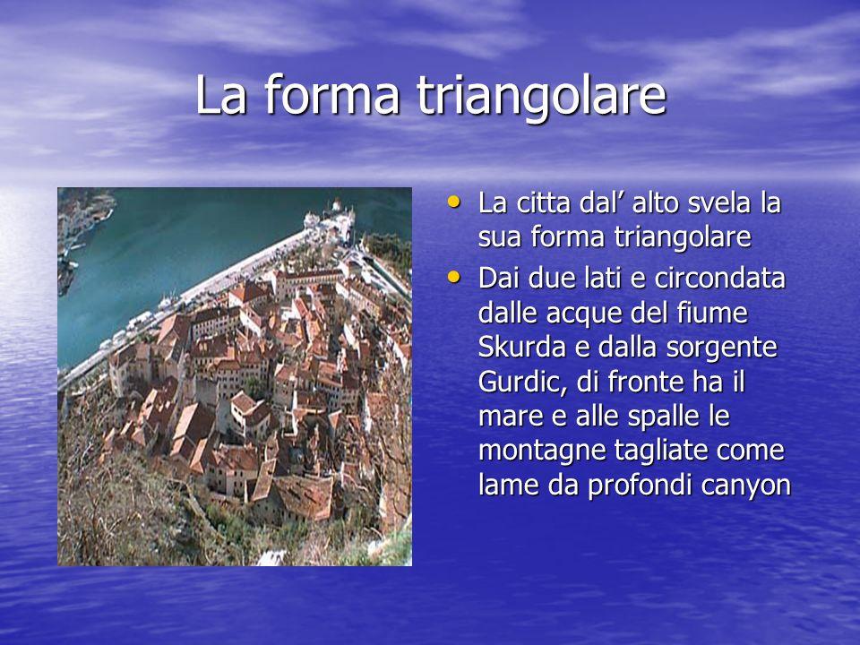 La forma triangolare La citta dal' alto svela la sua forma triangolare