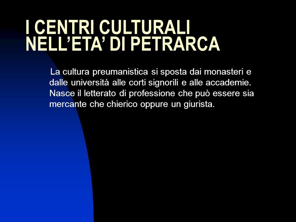 I CENTRI CULTURALI NELL'ETA' DI PETRARCA