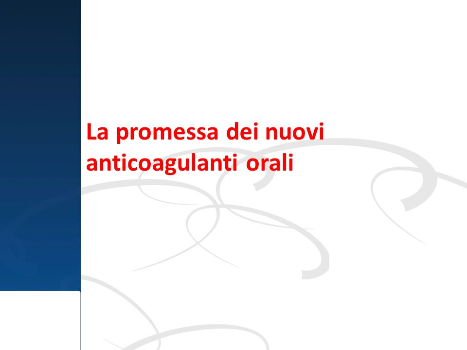 La promessa dei nuovi anticoagulanti orali