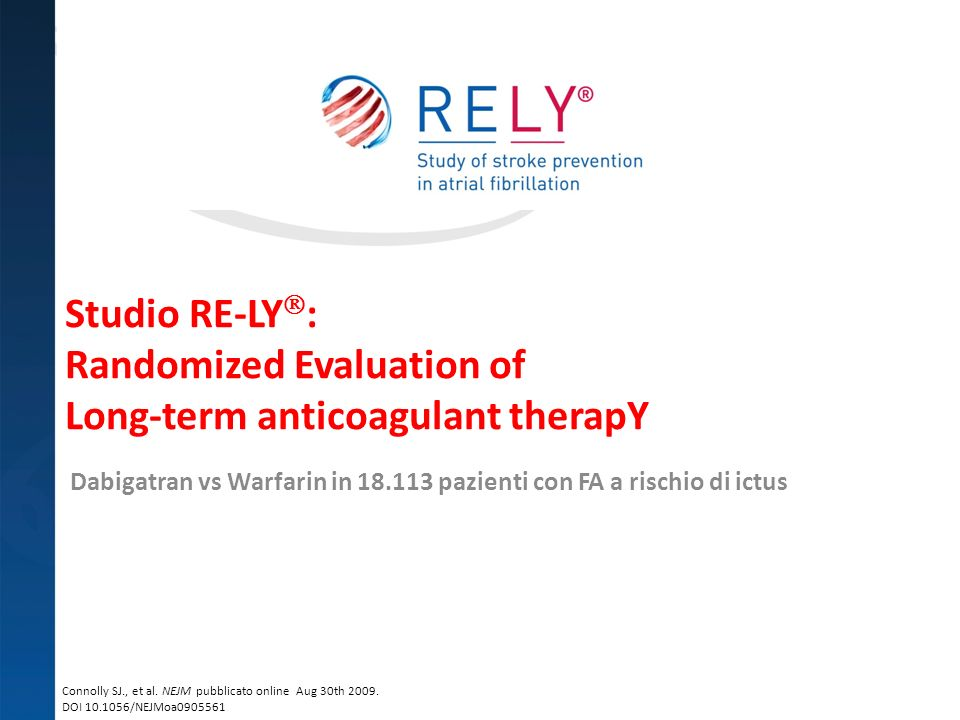 Studio RE-LY: Randomized Evaluation of Long-term anticoagulant therapY
