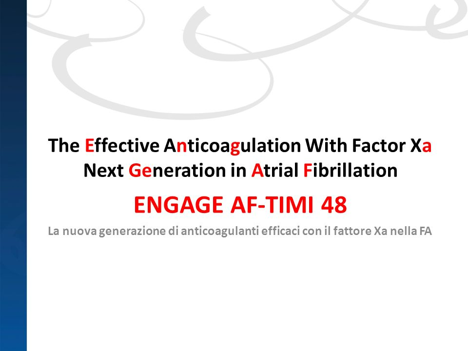 The Effective Anticoagulation With Factor Xa Next Generation in Atrial Fibrillation