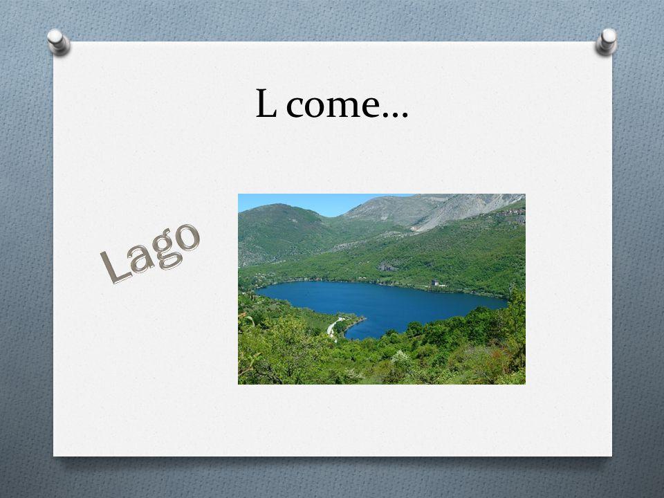 L come… Lago