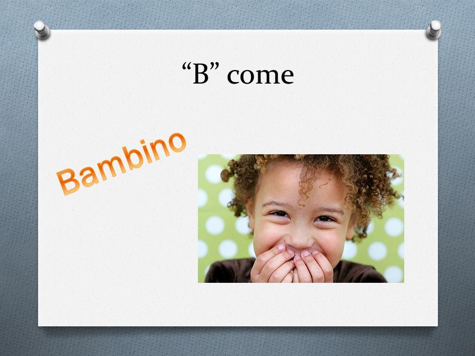 B come Bambino