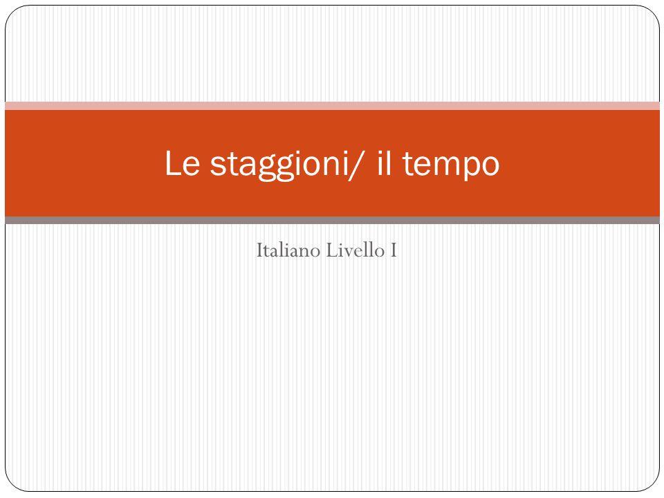 Le staggioni/ il tempo Italiano Livello I
