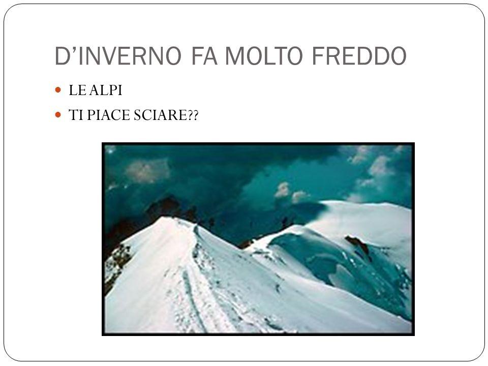 D'INVERNO FA MOLTO FREDDO