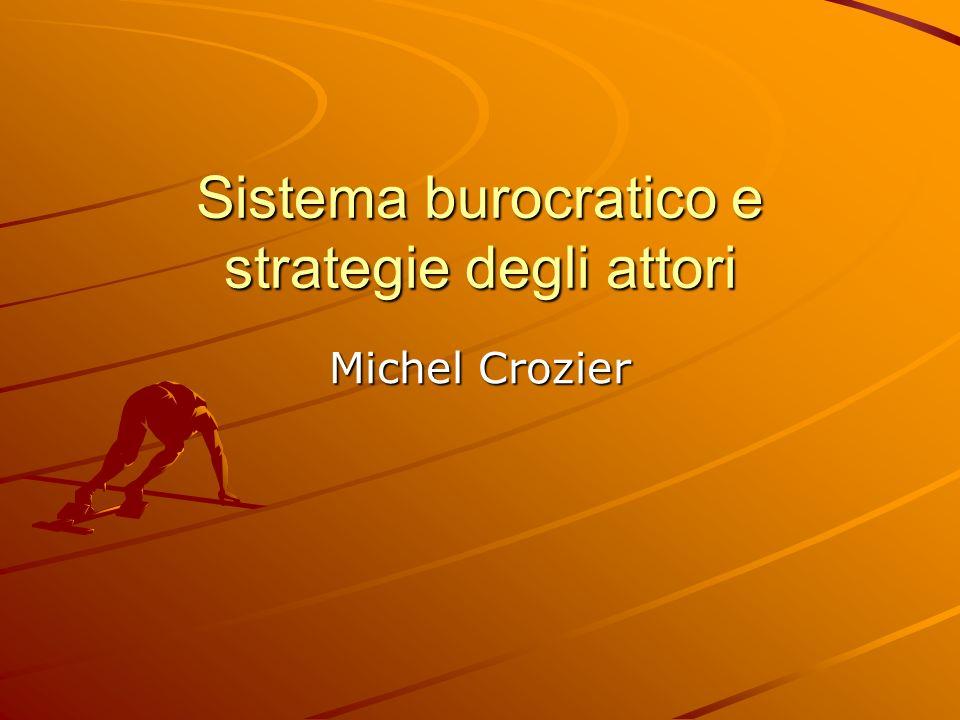Sistema burocratico e strategie degli attori