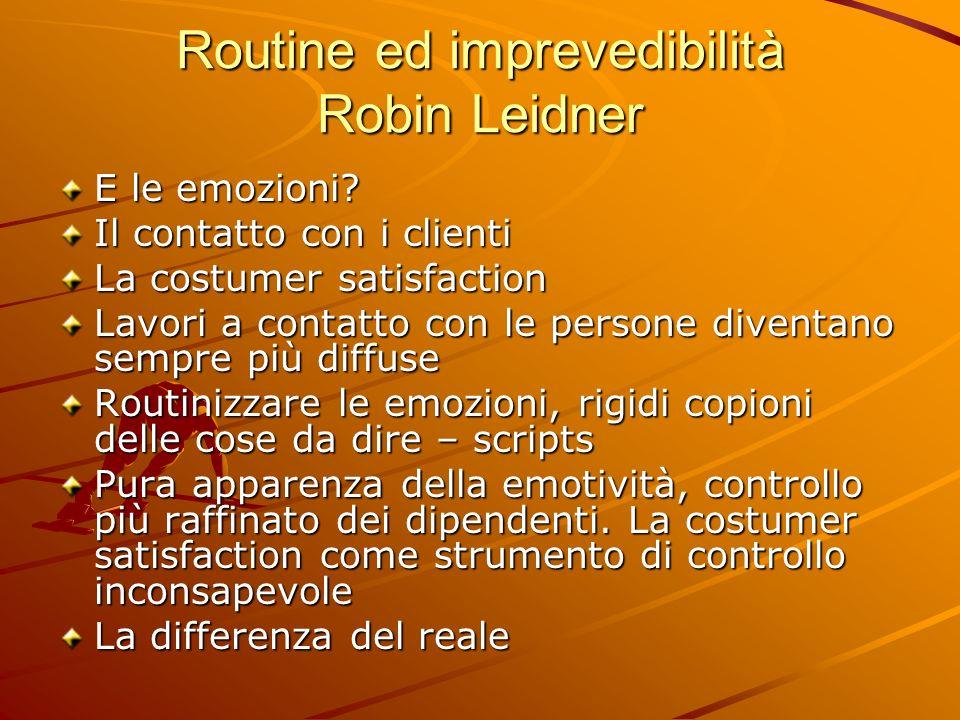 Routine ed imprevedibilità Robin Leidner
