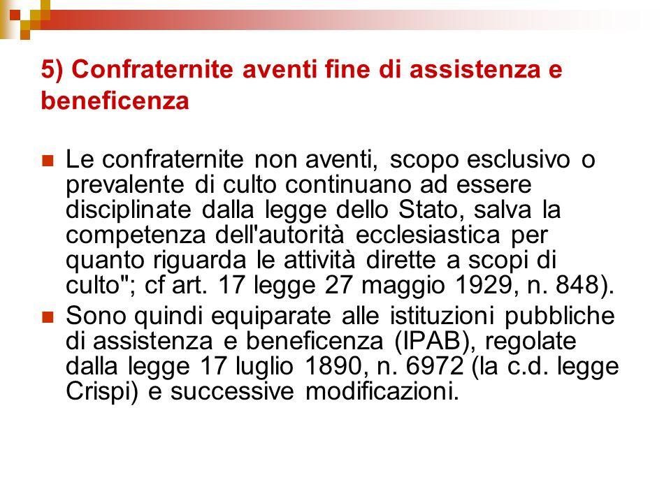 5) Confraternite aventi fine di assistenza e beneficenza