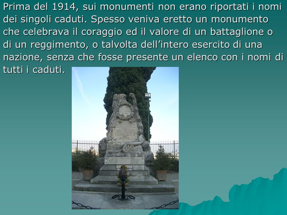 Prima del 1914, sui monumenti non erano riportati i nomi