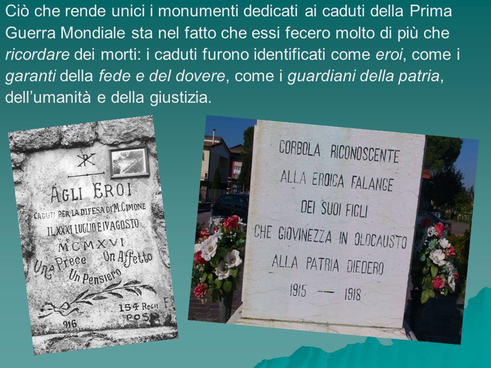 Ciò che rende unici i monumenti dedicati ai caduti della Prima