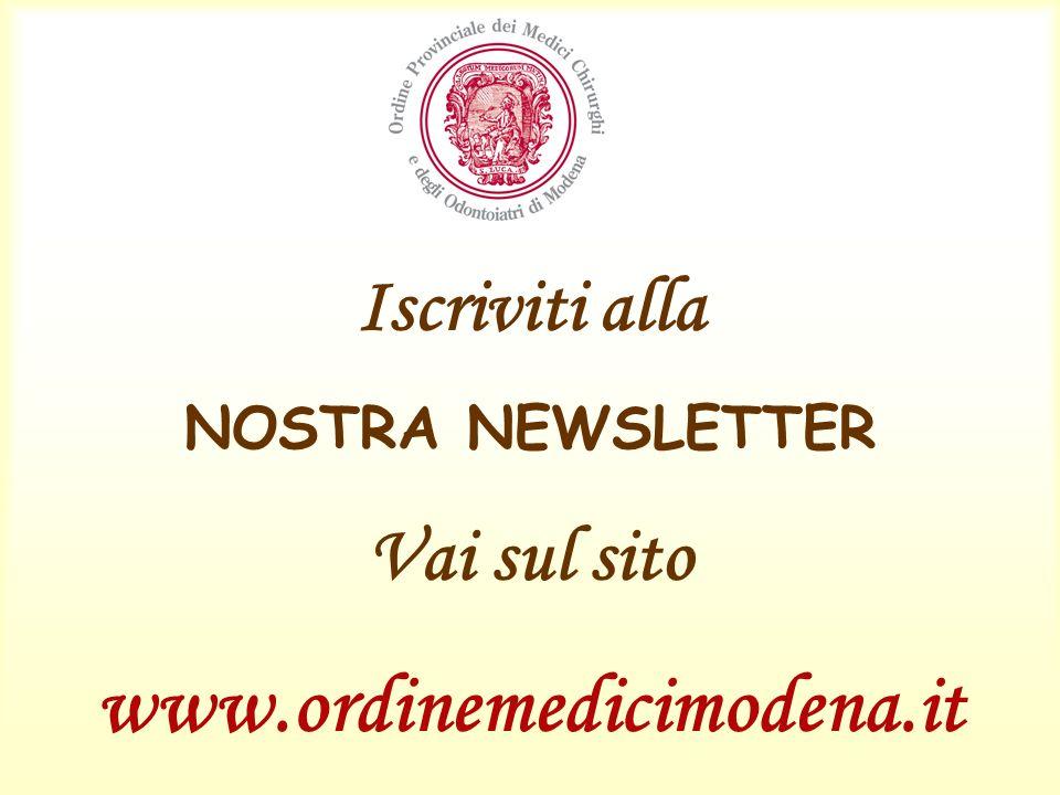 www.ordinemedicimodena.it Iscriviti alla Vai sul sito