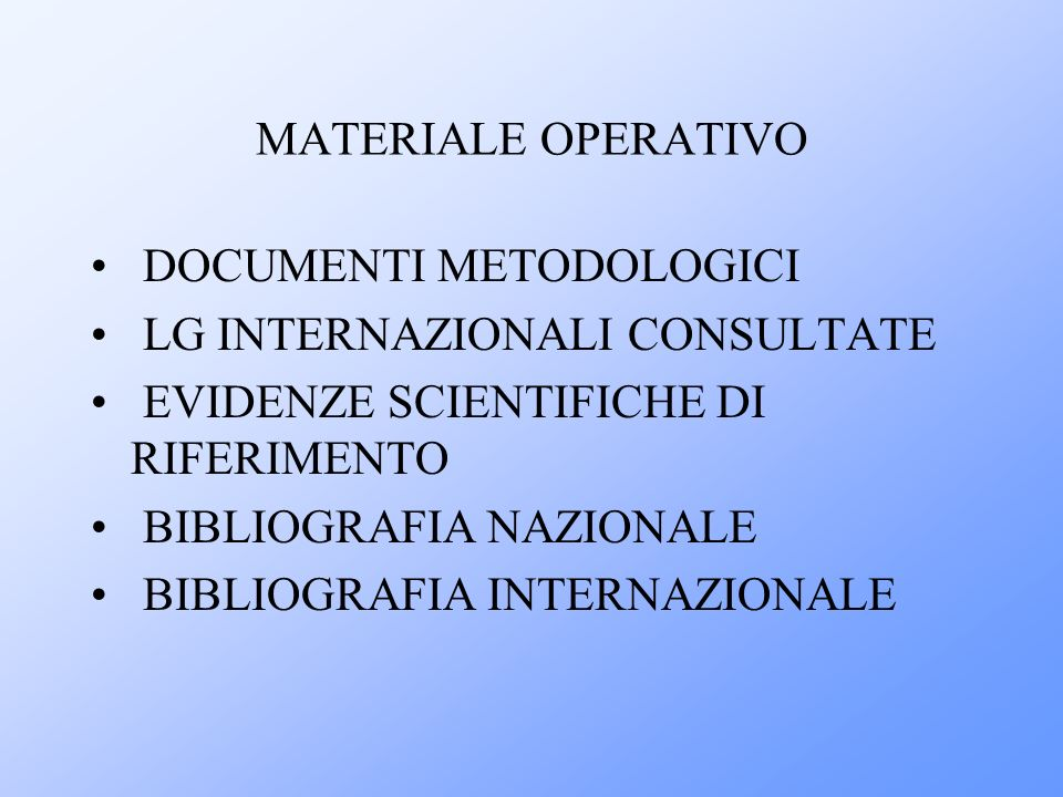 MATERIALE OPERATIVO DOCUMENTI METODOLOGICI. LG INTERNAZIONALI CONSULTATE. EVIDENZE SCIENTIFICHE DI RIFERIMENTO.