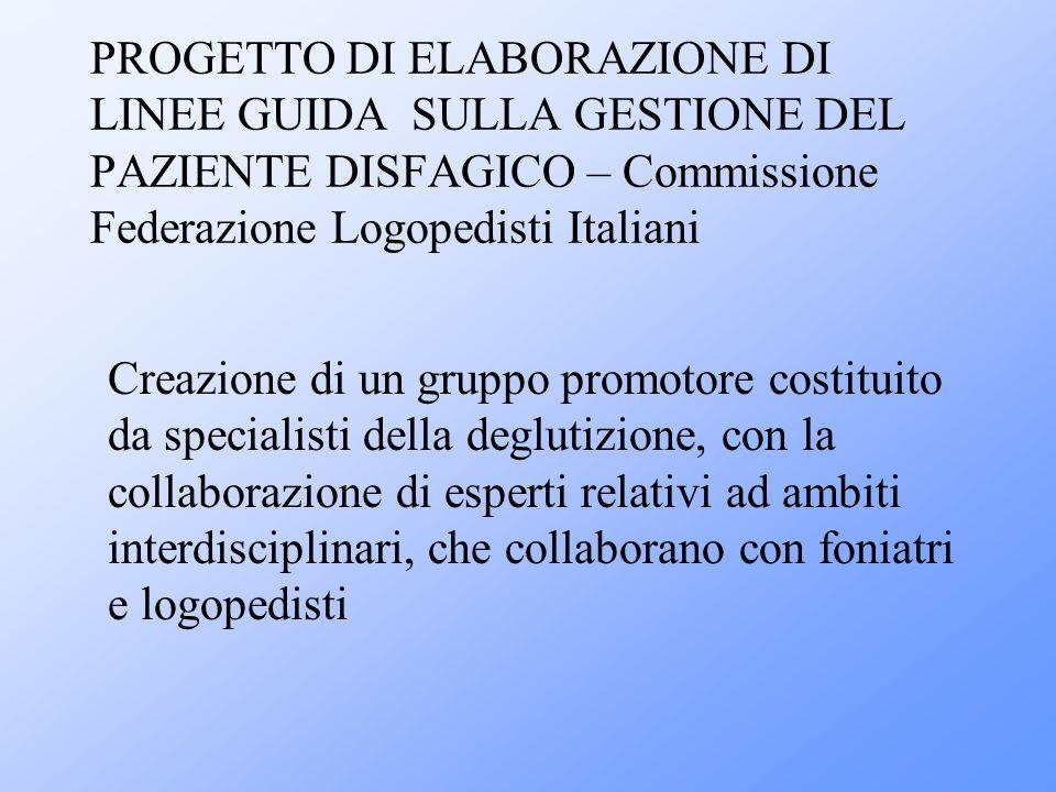 PROGETTO DI ELABORAZIONE DI LINEE GUIDA SULLA GESTIONE DEL PAZIENTE DISFAGICO – Commissione Federazione Logopedisti Italiani