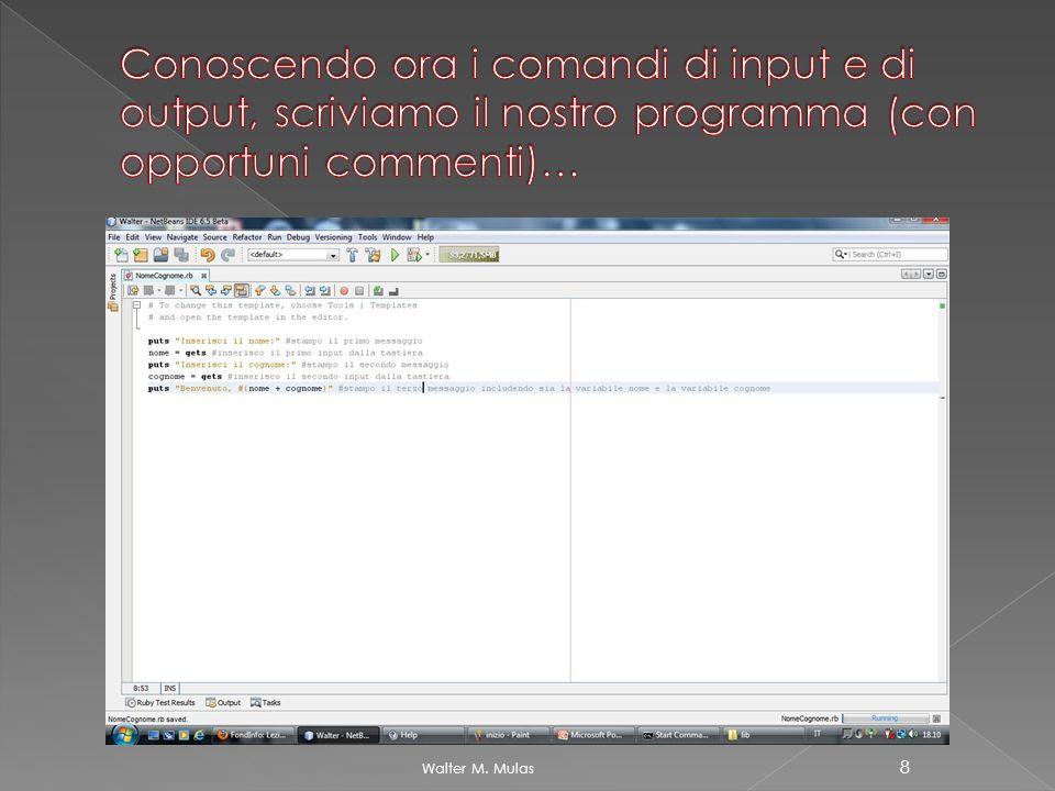 Conoscendo ora i comandi di input e di output, scriviamo il nostro programma (con opportuni commenti)…