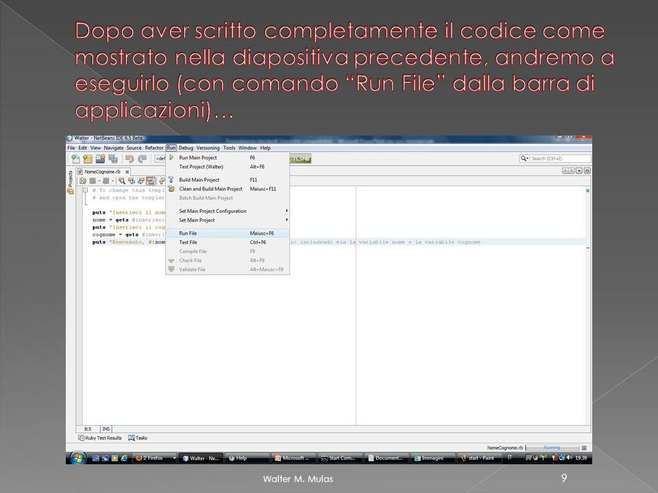 Dopo aver scritto completamente il codice come mostrato nella diapositiva precedente, andremo a eseguirlo (con comando Run File dalla barra di applicazioni)…