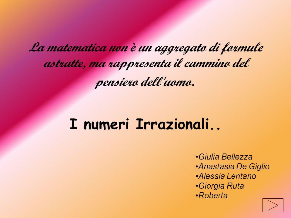 La matematica non è un aggregato di formule astratte, ma rappresenta il cammino del pensiero dell uomo.