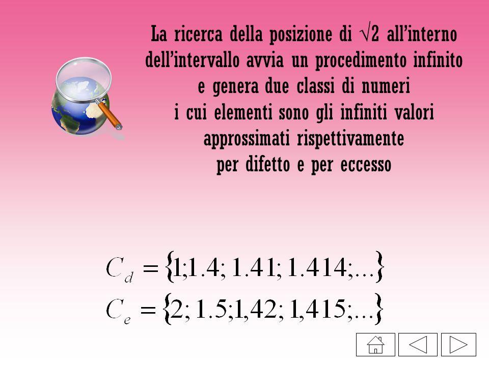 e genera due classi di numeri i cui elementi sono gli infiniti valori