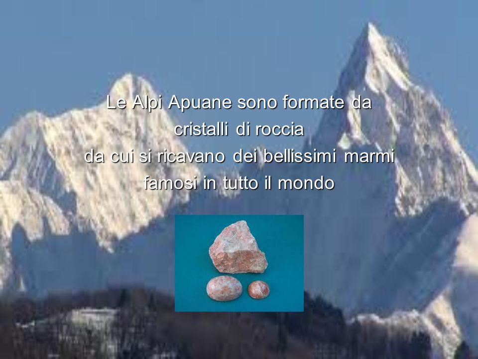 Le Alpi Apuane sono formate da cristalli di roccia