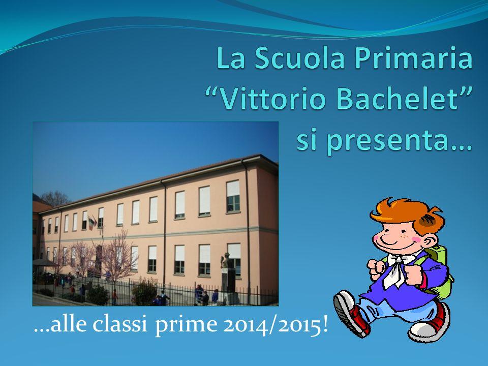 La Scuola Primaria Vittorio Bachelet si presenta…