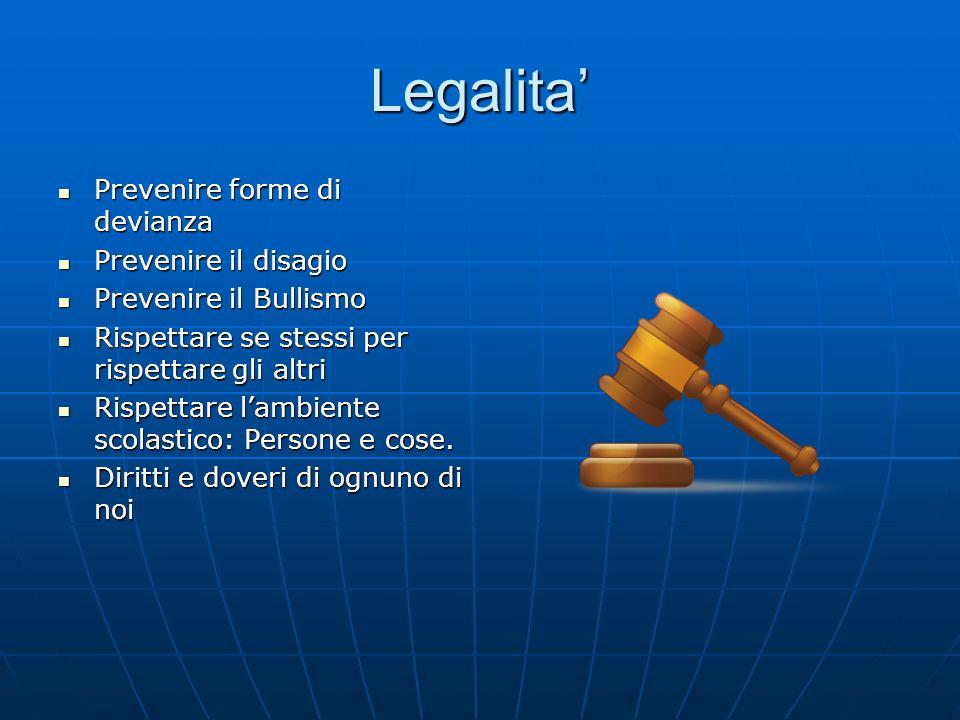 Legalita' Prevenire forme di devianza Prevenire il disagio