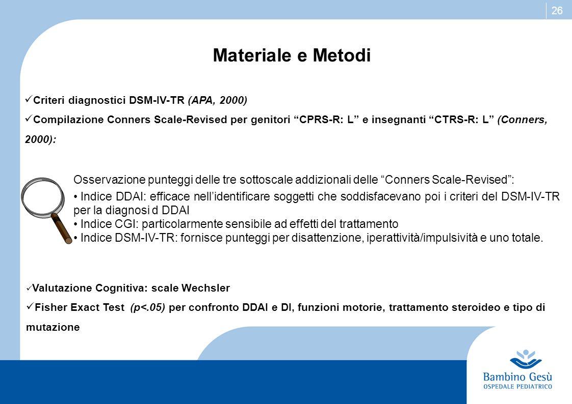 Materiale e Metodi Criteri diagnostici DSM-IV-TR (APA, 2000)
