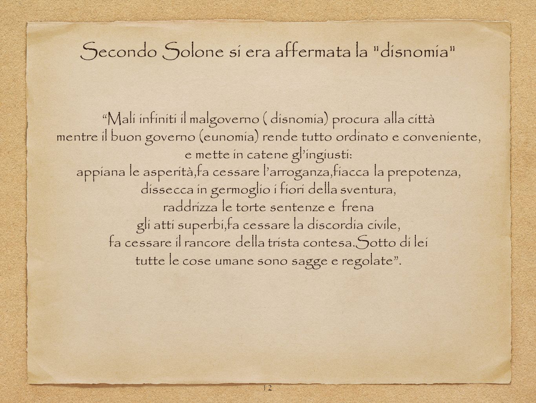 Secondo Solone si era affermata la disnomia