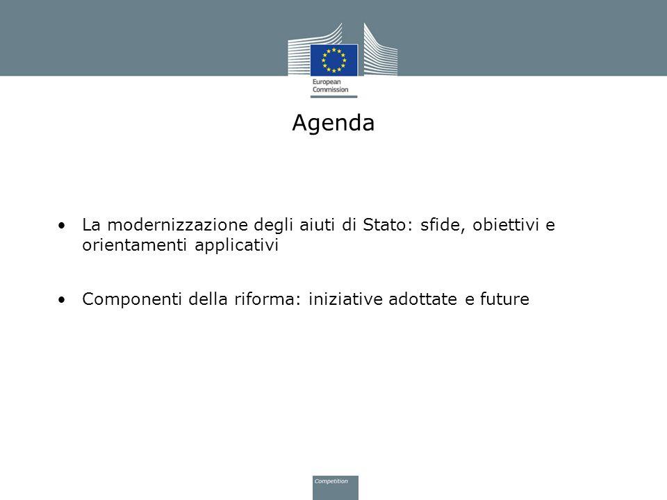 Agenda La modernizzazione degli aiuti di Stato: sfide, obiettivi e orientamenti applicativi.