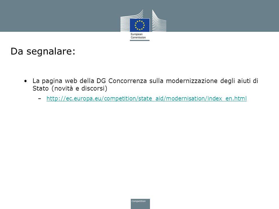 Da segnalare: La pagina web della DG Concorrenza sulla modernizzazione degli aiuti di Stato (novità e discorsi)
