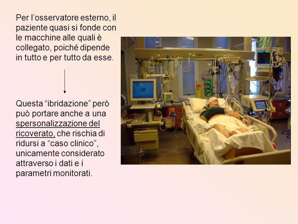 Per l'osservatore esterno, il paziente quasi si fonde con le macchine alle quali è collegato, poiché dipende in tutto e per tutto da esse.