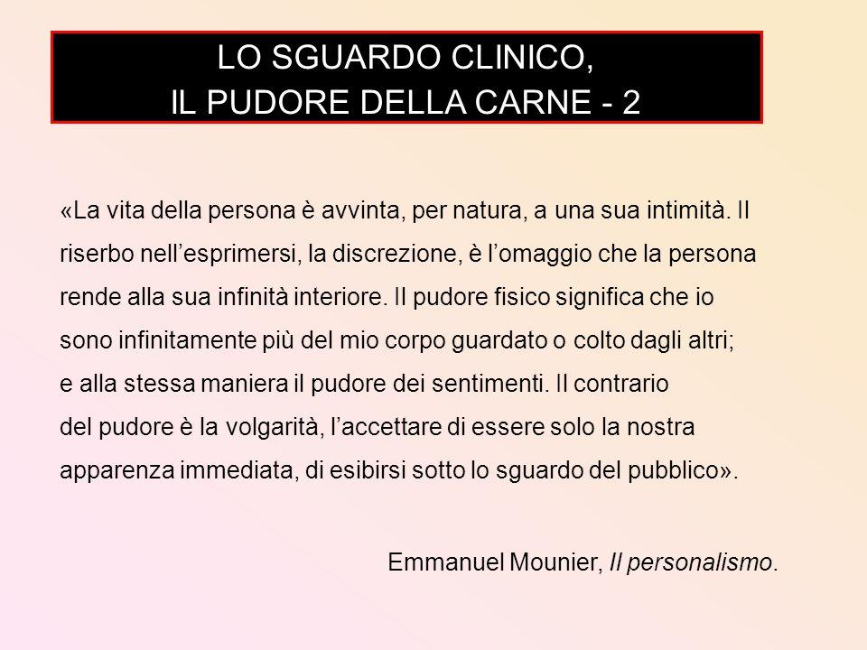 LO SGUARDO CLINICO, IL PUDORE DELLA CARNE - 2